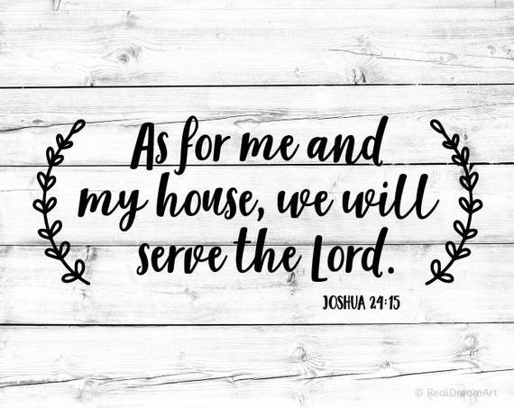 As For Me And My House We Will Serve The Lord Svg Scripture Etsy