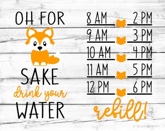 Oh For Fox Sake Drink Your Water Svg Water Tracker Svg Workout Svg Fitness Svg Funny Water Bottle Svg for Cricut Gym Svg for Silhouette Png
