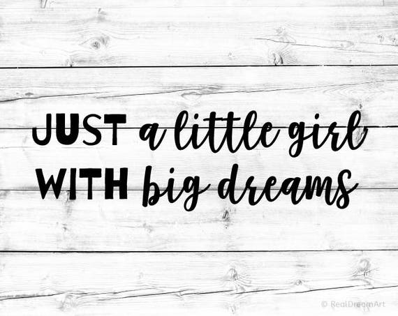 Just a Little Girl with Big Dreams Svg Girl Quote Svg Inspirational Girl  Cricut Monogram Svg Silhouette Girl Power Dream Png Svg Cut Files