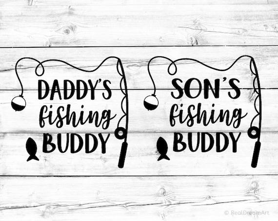 Download Daddys Fishing Buddy Svg Sons Fishing Buddy Svg Fishing Svg Etsy