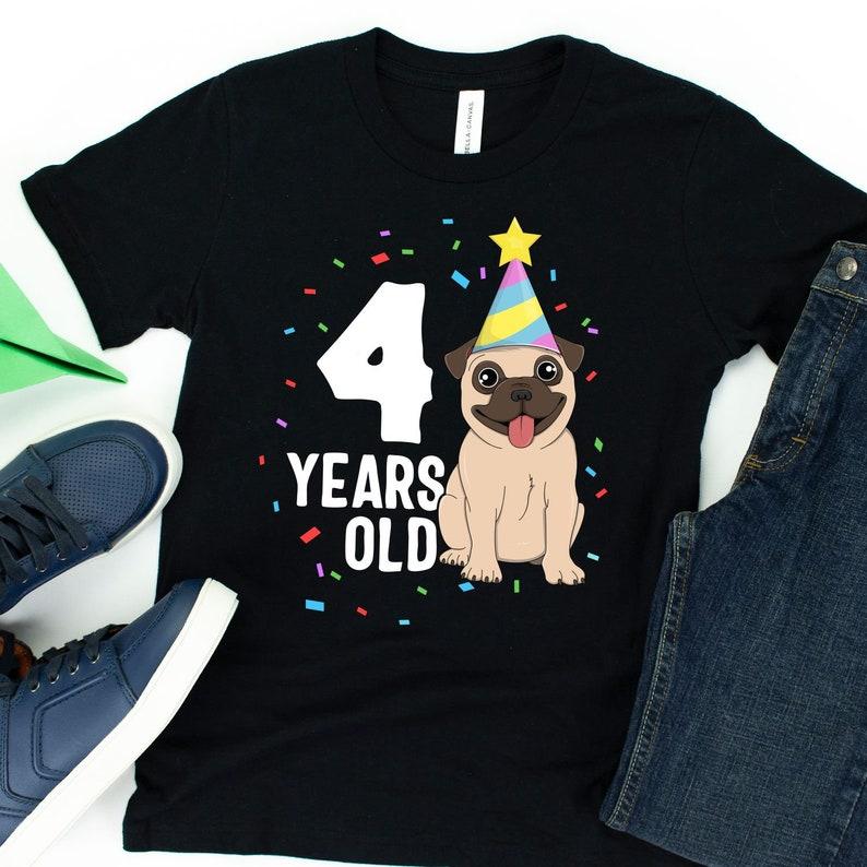 4 Years Old Birthday Pug / T-Shirt / Tank Top / Hoodie / 4 image 0