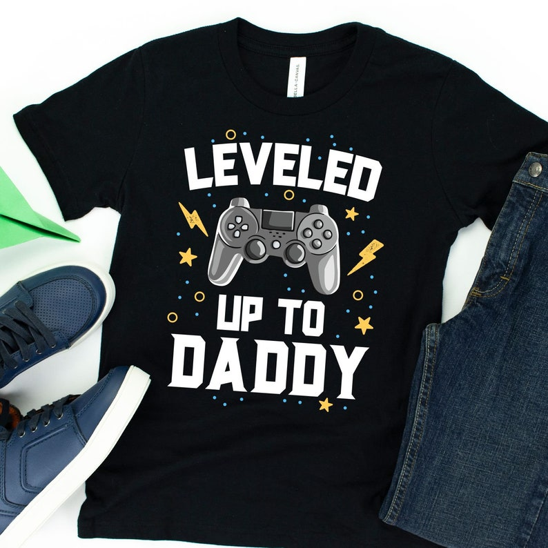 Leveled Up To Daddy / T-Shirt / Tank Top / Hoodie / Gift For image 0