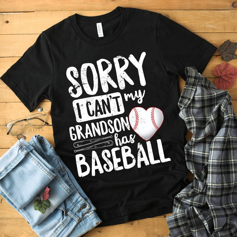 Sorry I Can't My Grandson Has Baseball Shirt Baseball image 0
