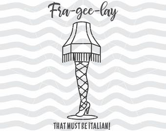 Leg Lamp Svg Dxf Fra Gee Lay Frageelay Christmas Story Files For Cameo Quote