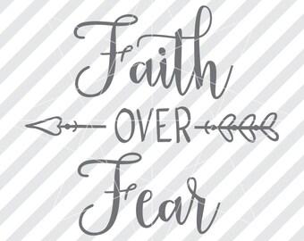 Faith over fear, Faith svg, Faith over fear svg, Religious svg,  Silhouette Cut Files, Cricut Files, Cameo files, Faith dxf