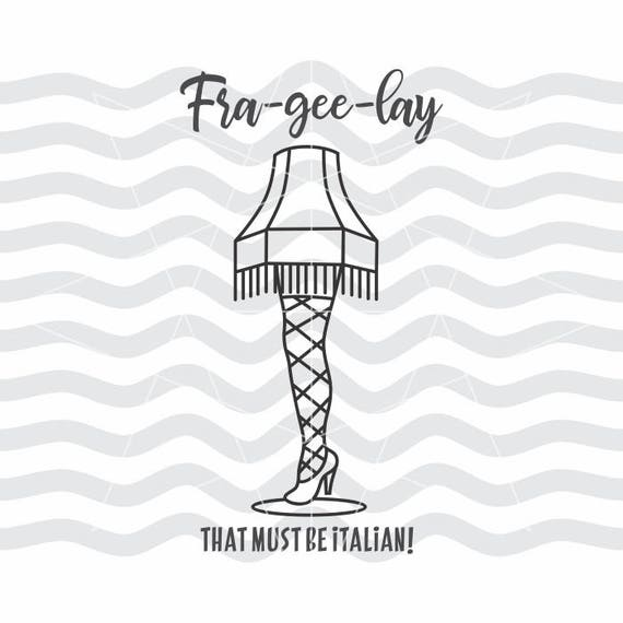 Leg Lamp Leg Lamp Svg Leg Lamp Dxf Fra Gee Lay Svg Frageelay Svg Frageelay Christmas Story Svg Files For Cameo Christmas Quote