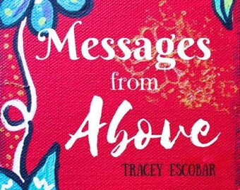Image result for messages from above Tracey Escobar
