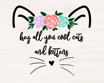 Hey All You Cool Cats And Kittens Svg Etsy