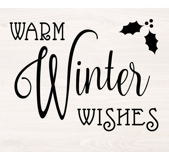 Warm Winter Wishes Svg Png File For Cutting Machines Digital Etsy