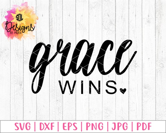 grace wins svg dxf eps png jpg pdf religious christian quote