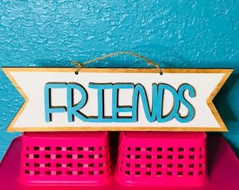 Wooden Friends Sign