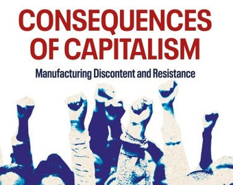 Consequences of Capitalism: Manufacturing Discontent and Resistance' by Noam Chomsky  Marv Waterstone