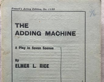 The adding Machine: A Play in Seven Scenes by Elmer L. Rice