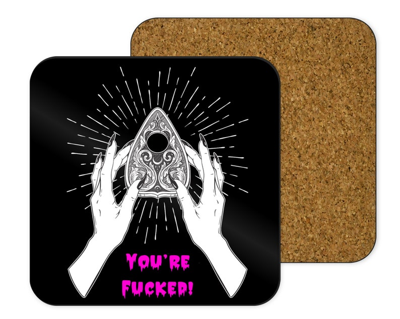 Gift Swearing Gifts Hippy New Age You\u2019re Fucked Coaster Gothic   Homeware Gifts For Friends Ouija Planchette New House