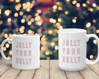 Jolly Your Holly Holiday Festive Printed Mug Microwave and Dishwasher Safe