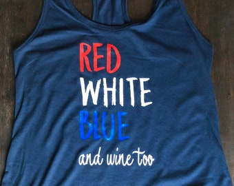 4th of July Racerback Tank. Red White Blue and Wine too