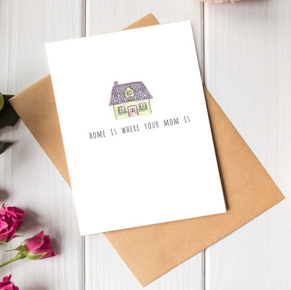 Digital Download Mother's Day Card - print at home, blank inside, Home is Where Your Mom is