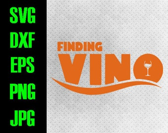 Finding Nemo Funny - svg, dxf, eps, png, jpg cutting files - cricut, silhouette - iron on - Finding Vino Disney drinking Wine alcohol Epcot