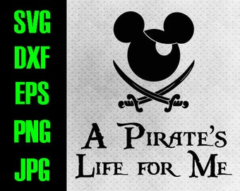 Disney Pirate's Life - svg, dxf, eps, png, jpg cutting files - cricut, silhouette - iron on - Disney Cruise Mickey Pirate's life for me