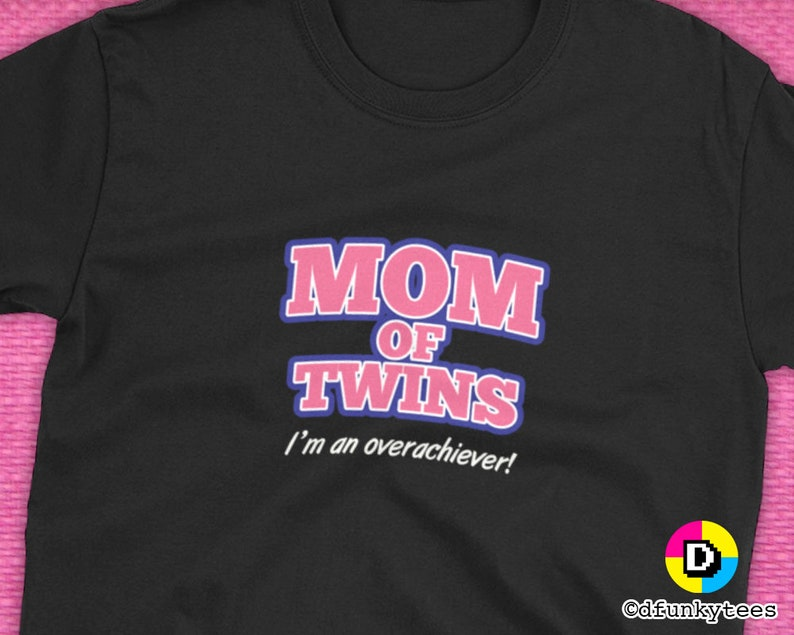 Womens Mom Of Twins Overachiever Funny Mothers Day