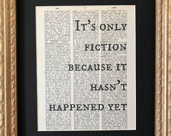 Vintage Dictionary Page Art Print- It's only fiction because it hasn't happened yet saying