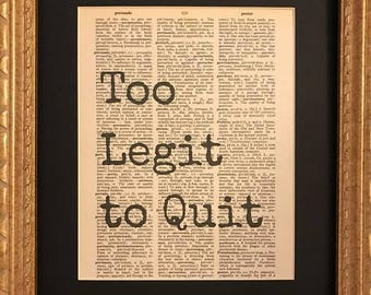Vintage Dictionary Page Art Print: Too Legit to Quit