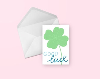 Good Luck Greeting Card - Cute Illustrated Hand Lettered Four Leaf Clover Motivational, Friend, Any Occasion, Blank Card