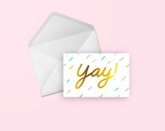 Yay! Gold Foil Confetti Greeting Card - Cute Illustrated Hand Lettered Birthday, Congratulations, Friend, Wedding, Engagement, Blank Card