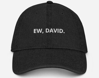 EW, DAVID. Adjustable Denim Hat Great Gift for Mom, Dad, Friend, Brother, Sister, Best Friend, Schitt's Creek