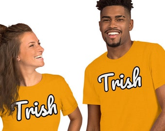 TRISH T-Shirt for Men, Women, Unisex, Couples Shirts, Great Gift, Barb and Star, Trish, Reba McEntire, Movie Fan 2021