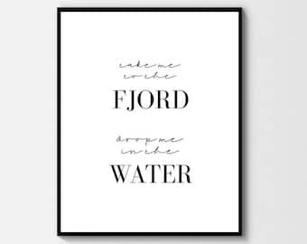 Take Me To The Fjord Print - Digital Download - Norwegian Icelandic Finnish Scandinavian Nordic - Minimal Typography Wall Art