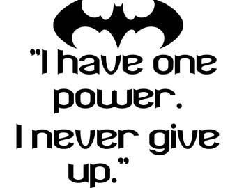 I have one power, I never give up Batman quote decal