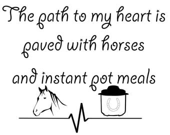 The path to my heart is paved with horses instant pot decal