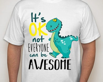 Not Everyone Can Be Awesome T-shirt Design
