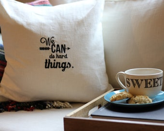 We can do hard things.. pillow cover
