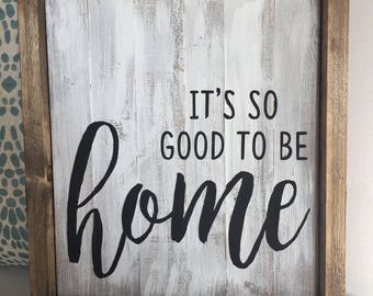 It's so good to be home wooden sign, rustic handmade, wood signage, wall decor, entryway, newlywed, housewarming gift, farmhouse, custom