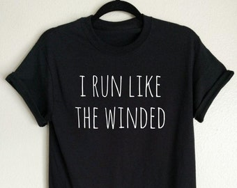 28e294ae2b I Run Like The Winded T-shirt, funny t-shirt, gift for her, gift for him, marathon  shirt, funny workout tee, gift for runner, running shirt