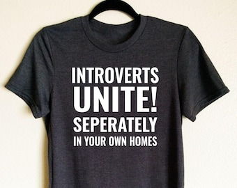 Introverts Unite T-shirt, funny shirt, gift for her, gift for him, awkward, introvert, antisocial, funny T-shirt, funny gift
