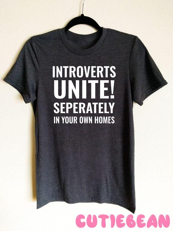 INTROVERTS UNITE! - Introverts Unite - T-Shirt TeePublic