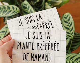 Décalque ~ Je suis la plante préférée de maman ~