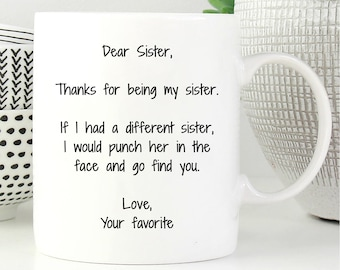 Dear Sister Thanks For Being My Coffee Mug Gifts Gift Birthday Anniversary Mother Day