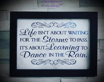 Foil print - lots of colours available. Motivational quote, dance in the rain