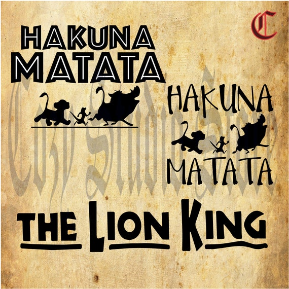 Lions King Svg Hakuna Matata Svg Disney Svgcricut Cut File For Cute Matching Shirts The Lion King Font Svg The Lion King Eps Digital