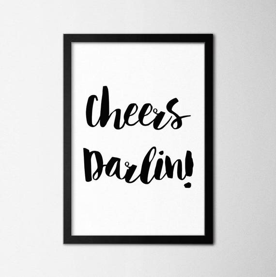 Cheers Darlin Quote Poster Print Framed Or Unframed Etsy
