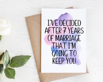 Husband 7th Anniversary Card boyfriend girlfriend I/'ve decided after 7 years of marriage seven year Anniversary for Wife