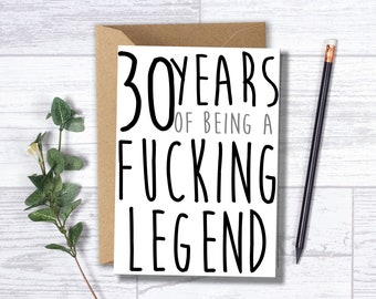 "Funny Adult 30th Birthday Card - ""30 Years of Being a Fucking Legend"""