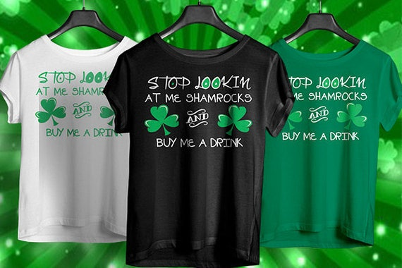 b2742f51e Stop Lookin At Me Shamrocks And Buy Me A Drink. St   Etsy