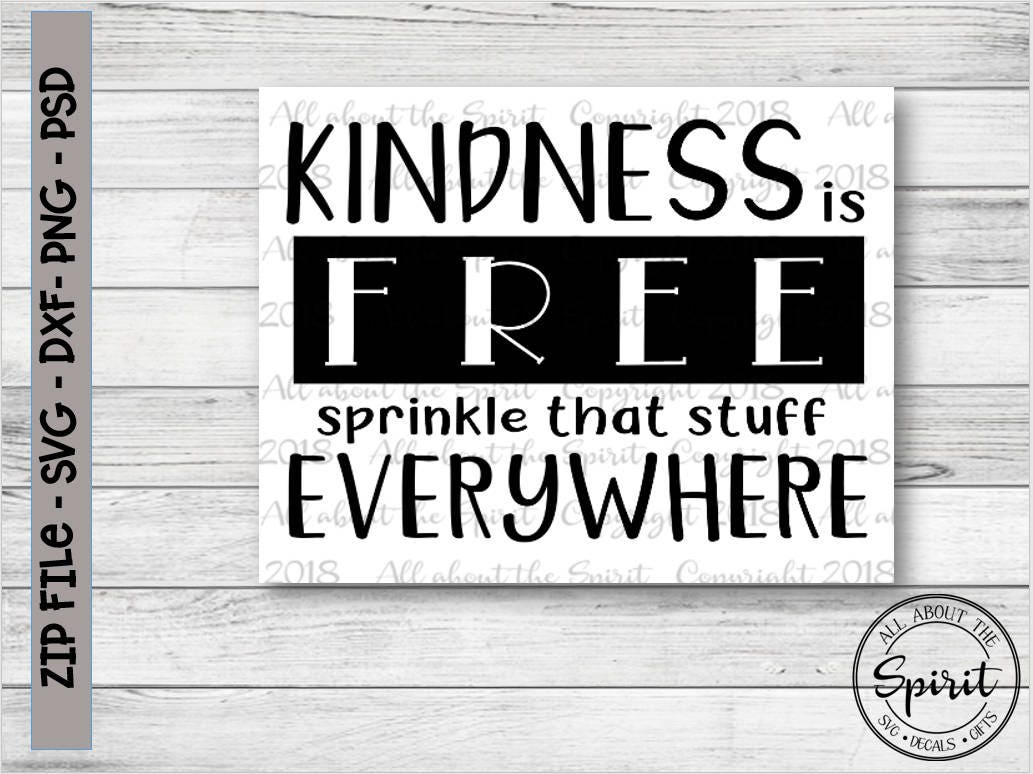 SVG Kindness is Free Cricut svg Silouette dxf kindness vinyl decal svg  kindness is free tumber svg wall decal Tumblers tshirt svg kindness