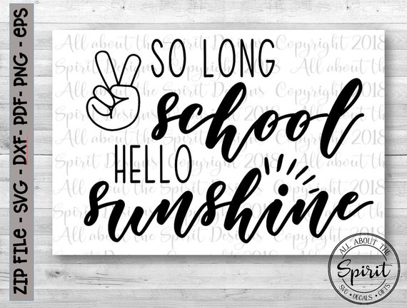 Teacher Summer Svg So Long School Svg Silhouette Dxf Summer Etsy