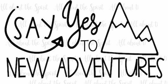 Graduation Svg Say Yes To New Adventures Cricut Svg Silhouette Etsy